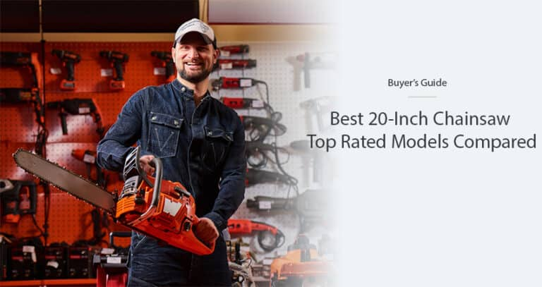 Best 20-Inch Chainsaw in 2021 – Top Rated Models Compared