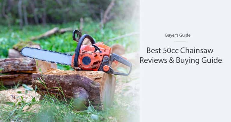 Best 50cc Chainsaw for 2021 – (Reviews & Buying Guide)