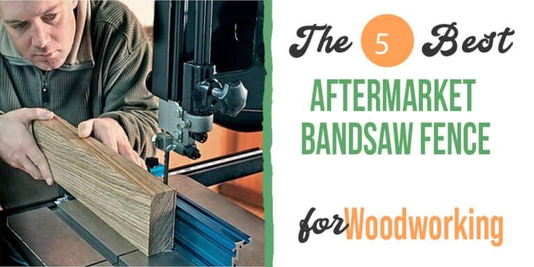 Best Aftermarket Bandsaw Fence – (Top Picks & Reviews 2021)