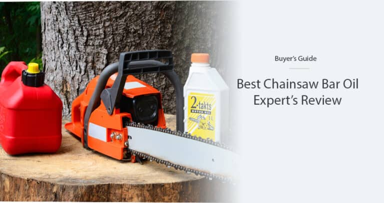 Best Chainsaw Bar Oil in 2021 – Expert's Guide & Reviews