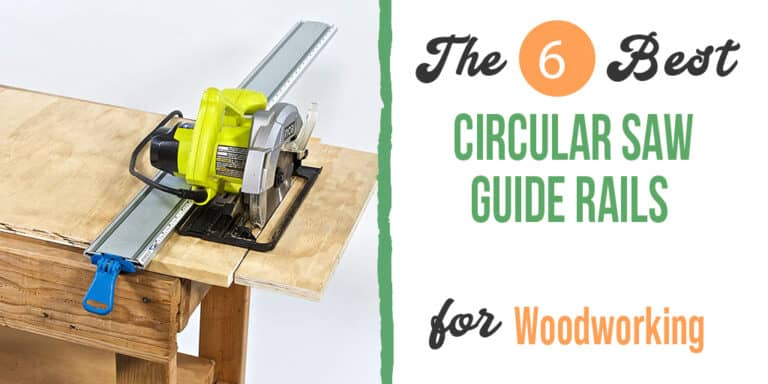 Best Circular Saw Guide Rails – [Expert Reviews in 2021 ]