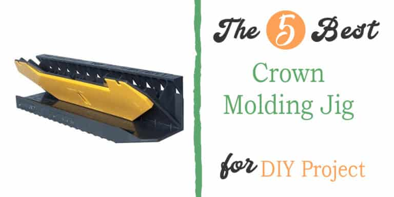 Best Crown Molding Jig Reviews – Find the Right One for You!