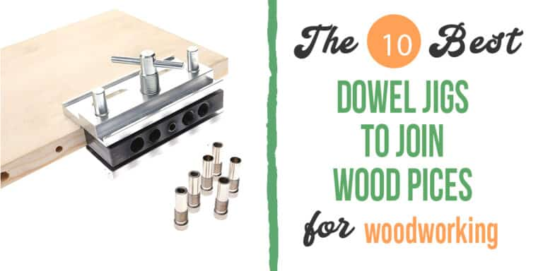 Best Dowel Jigs in 2021 – (Reviews & Buyer's Guide)