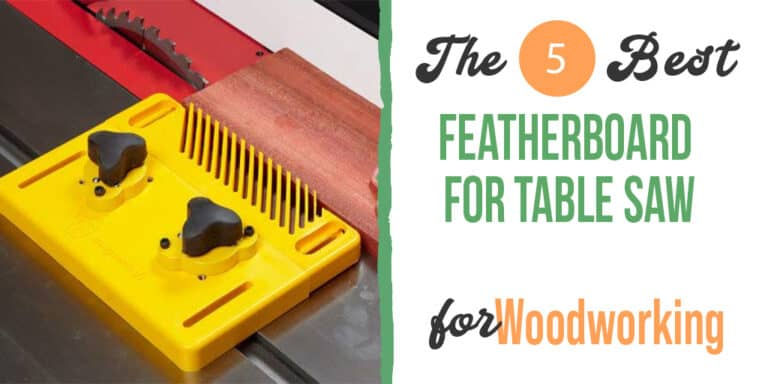 Best Featherboard For Table Saw – (Top Picks & Reviews 2021)