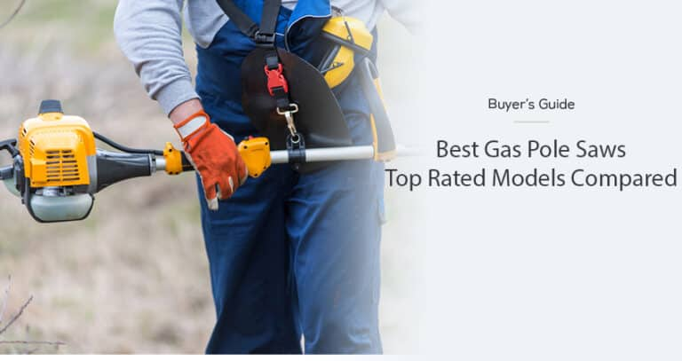 Best Gas Pole Saw in 2021 – (Top Rated Models Compared)