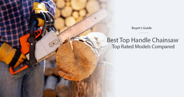 Best Top Handle Chainsaw in 2021 – Top Rated Models Compared