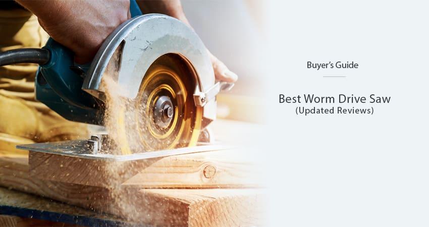 Best-Worm-Drive-Saw