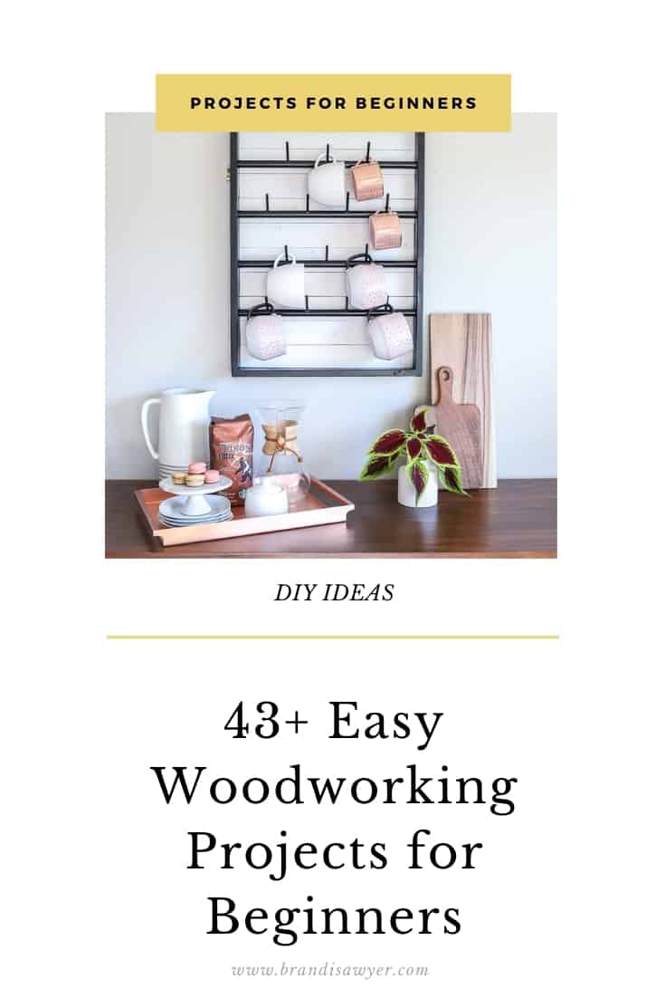 43+ Easy Woodworking Projects for Beginners
