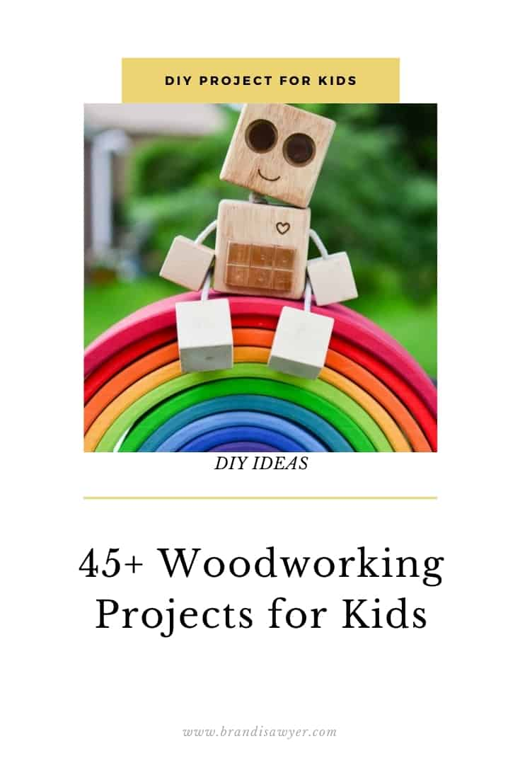 45+ Woodworking Projects for Kids in 2021
